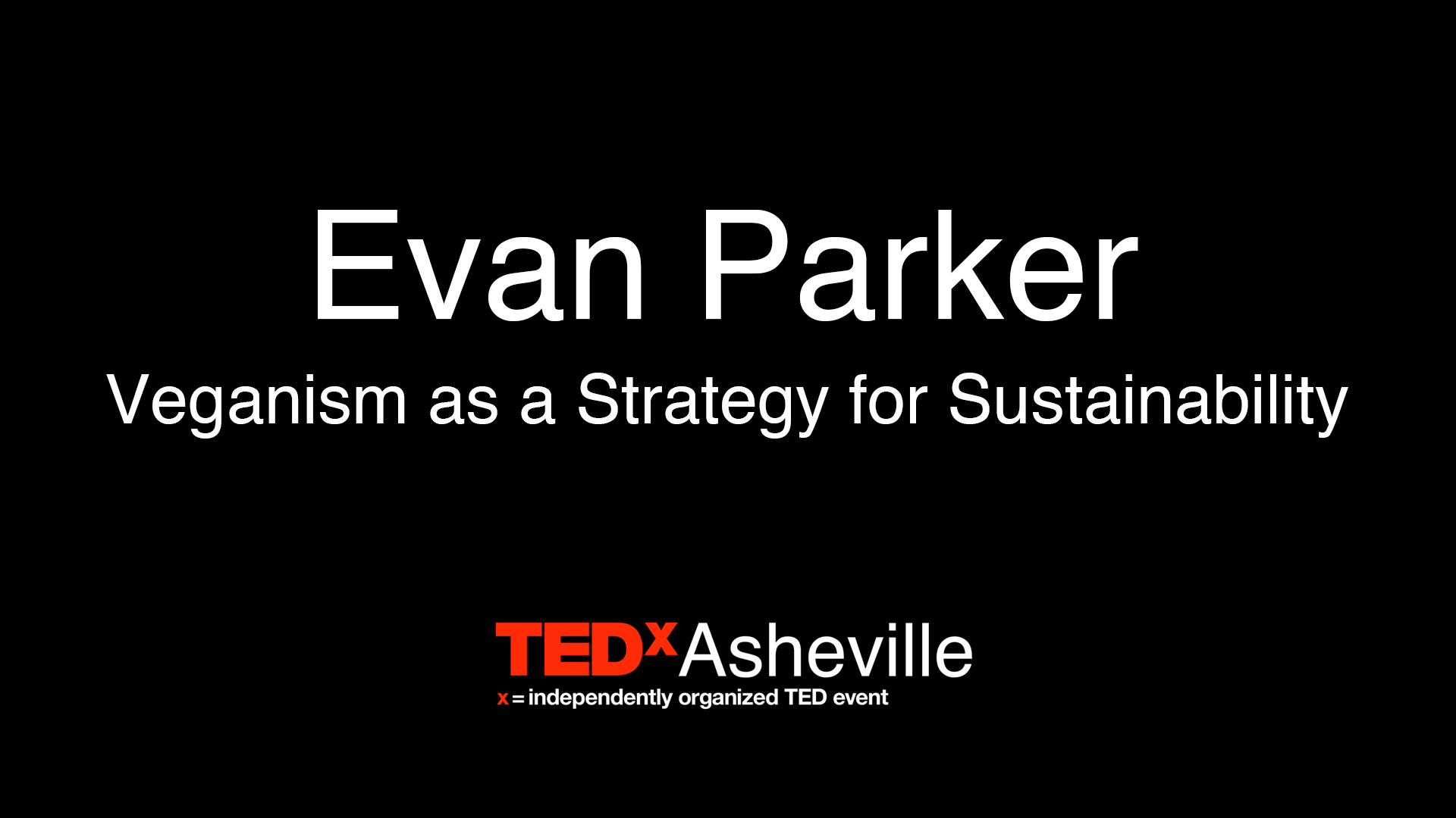 Evan Parker - Veganism as a Strategy for Sustainability