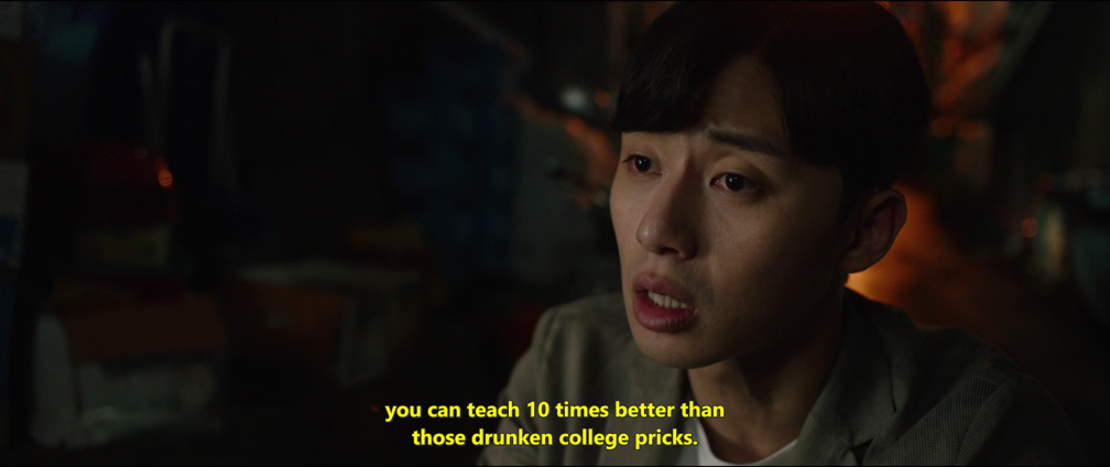 """you can teach 10 times better than those drunken college pricks"" (Parasite movie)"