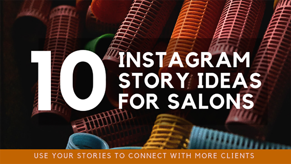 10 instagram story ideas for salons