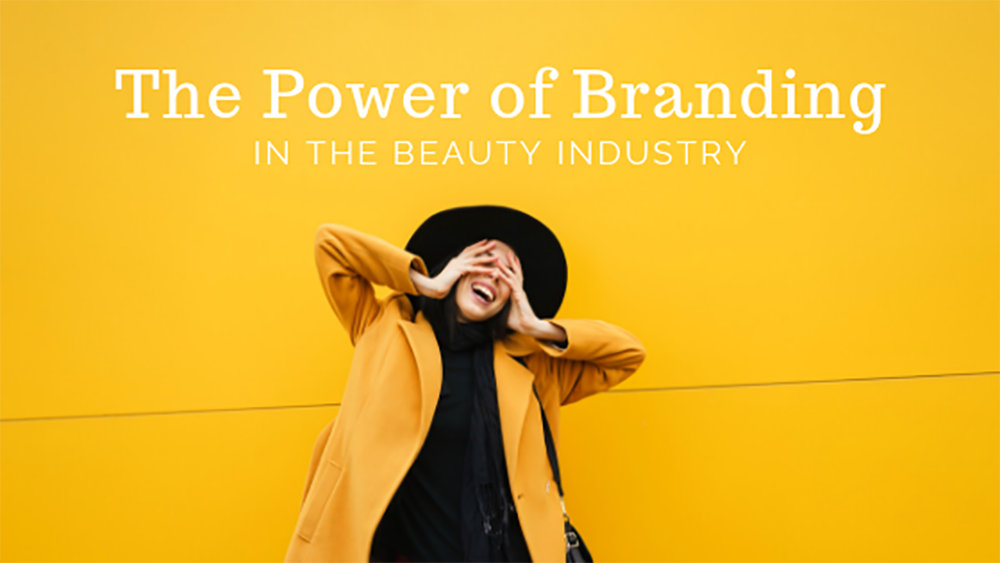 the power of branding in the beauty industry