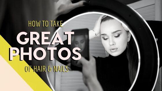 How To Take Really Good Hair & Nail Photos