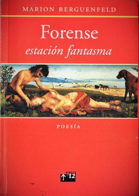 """""""Forense. Estación fantasma"""" (Editorial Piso 12, Buenos Aires, 2007)"""