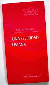 """""""Una felicidad liviana"""" (Ediciones Ross, 2007)"""