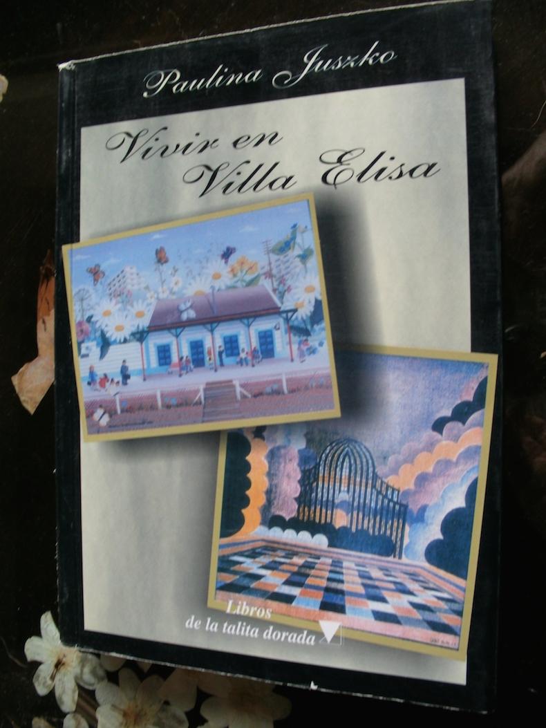 """""""Vivir en Villa Elisa"""" (Libros de la Talita Dorada, 2005; declarada de interés cultural por la Municipalidad de La Plata)"""