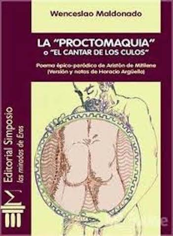 """""""La proctomaquia o El cantar de los culos. Poema épico-paródico de Aristón de Mitilene"""""""