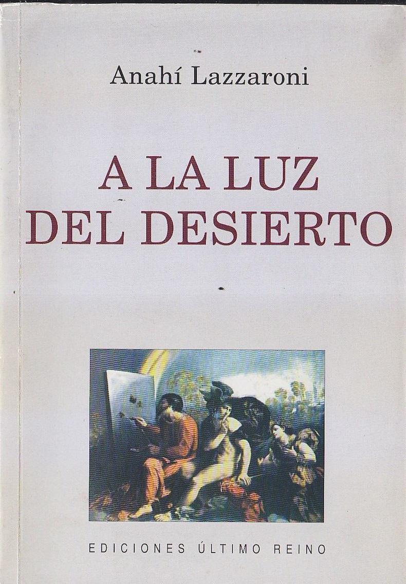 """""""A la luz del desierto"""" (2004, en el volumen se incluye """"Acechar el haiku"""", poemario inédito hasta entonces)"""