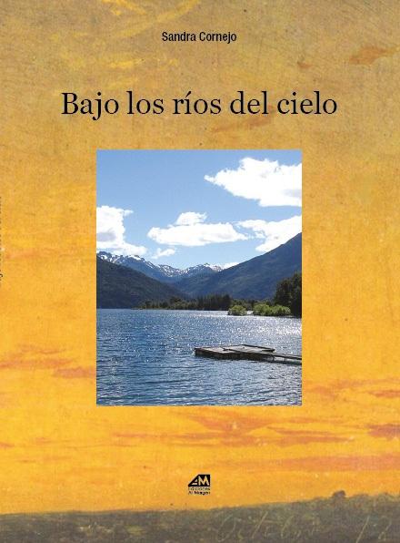 """""""Bajo los ríos del cielo"""" (contratapa de María Teresa Andruetto, 2014)"""