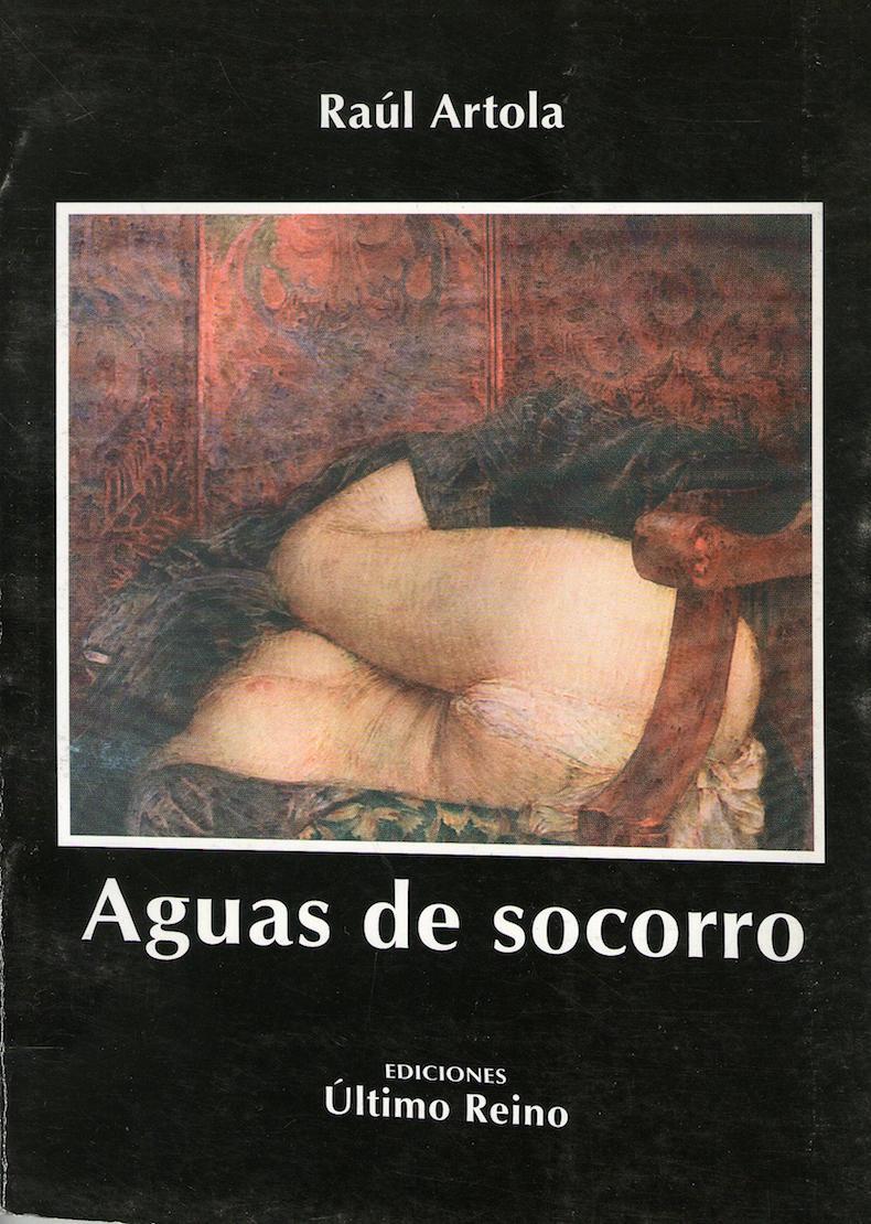 """""""Aguas de socorro"""" (1993; Segundo Premio del Concurso Patagónico de Poesía 1992, organizado por la Fundación Banco Provincia de Neuquén y la Secretaría de Cultura de Neuquén)"""