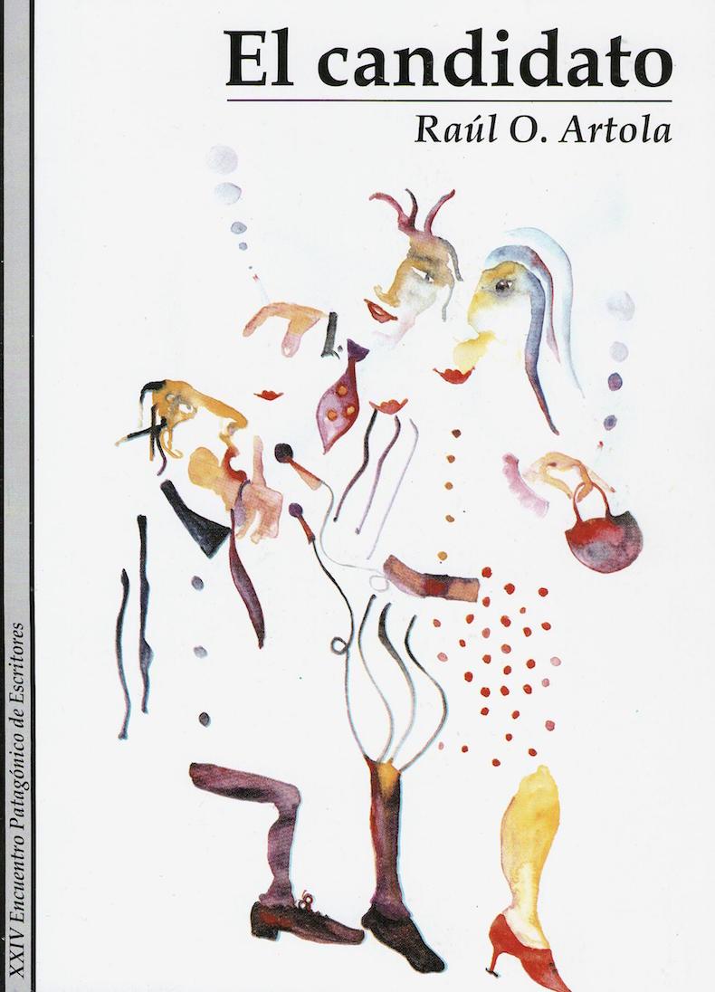 """""""El candidato y otros cuentos"""" (premiado por el XXIII Encuentro de Escritores Patagónicos de Puerto Madryn, Chubut)"""