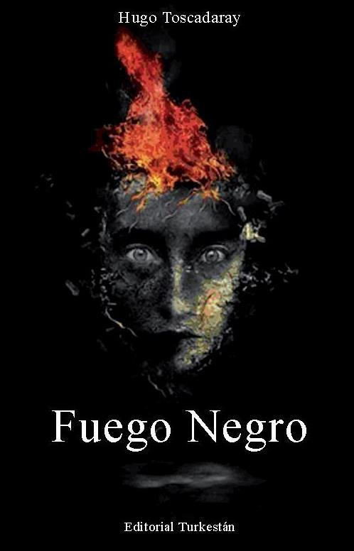 """Fuego negro"" (Editorial Turkestán, 2011)"
