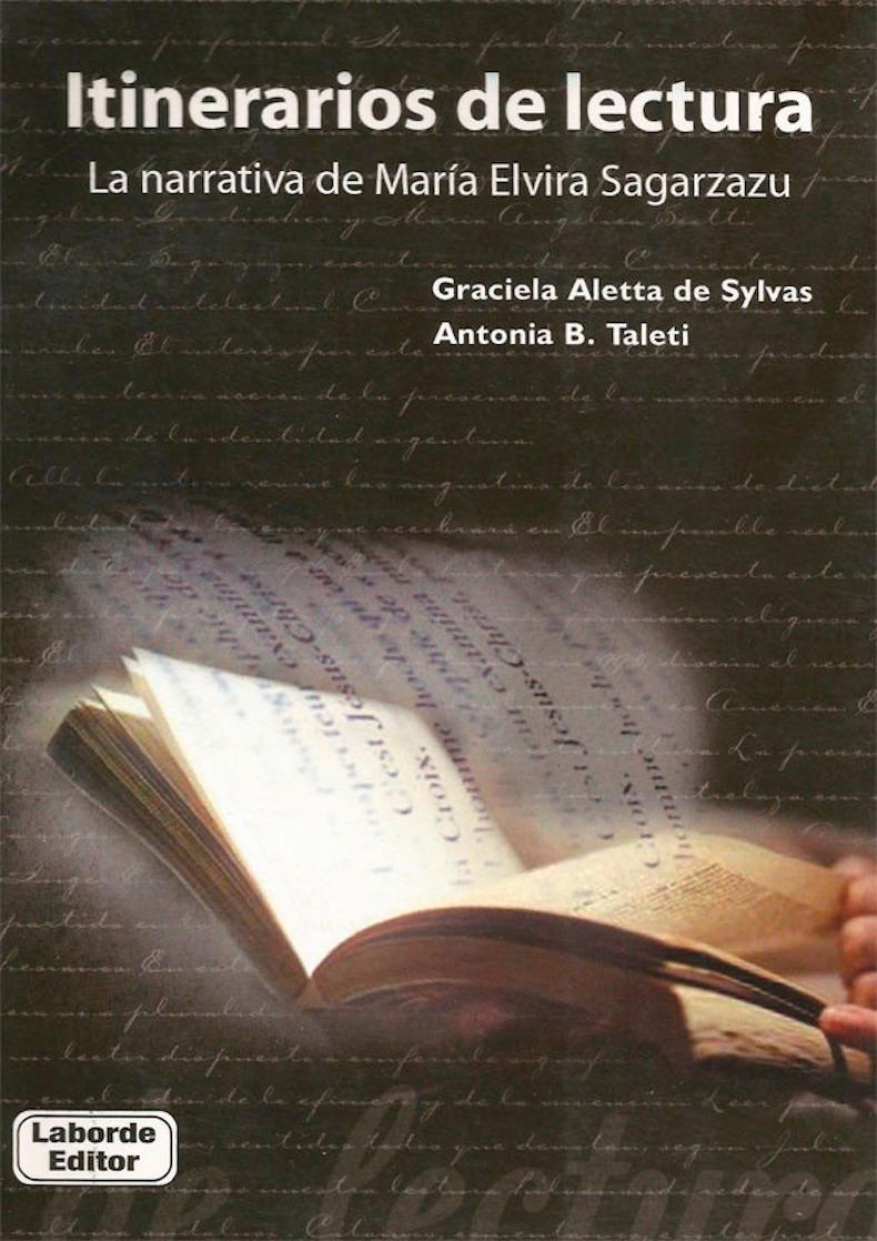 """Itinerarios de lectura. La narrativa de María Elvira Zagarzazu"""