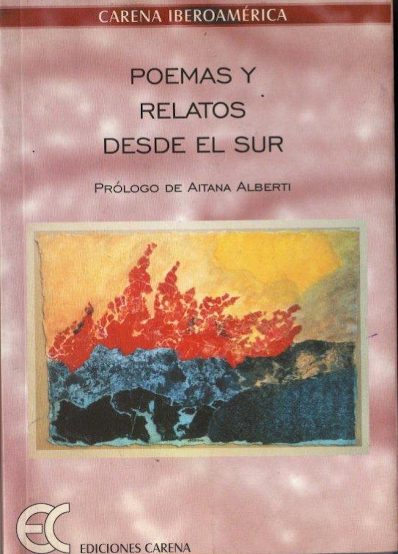 """""""Poemas y relatos desde el Sur"""" (con prólogo de Aitana Alberti, en Barcelona, España, 2001)"""