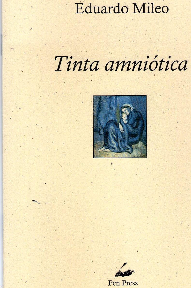 """Tinta amniótica"" (selección de textos de ""Muro con lagartos"", Ediciones Pen Press, Nueva York, Estados Unidos)."