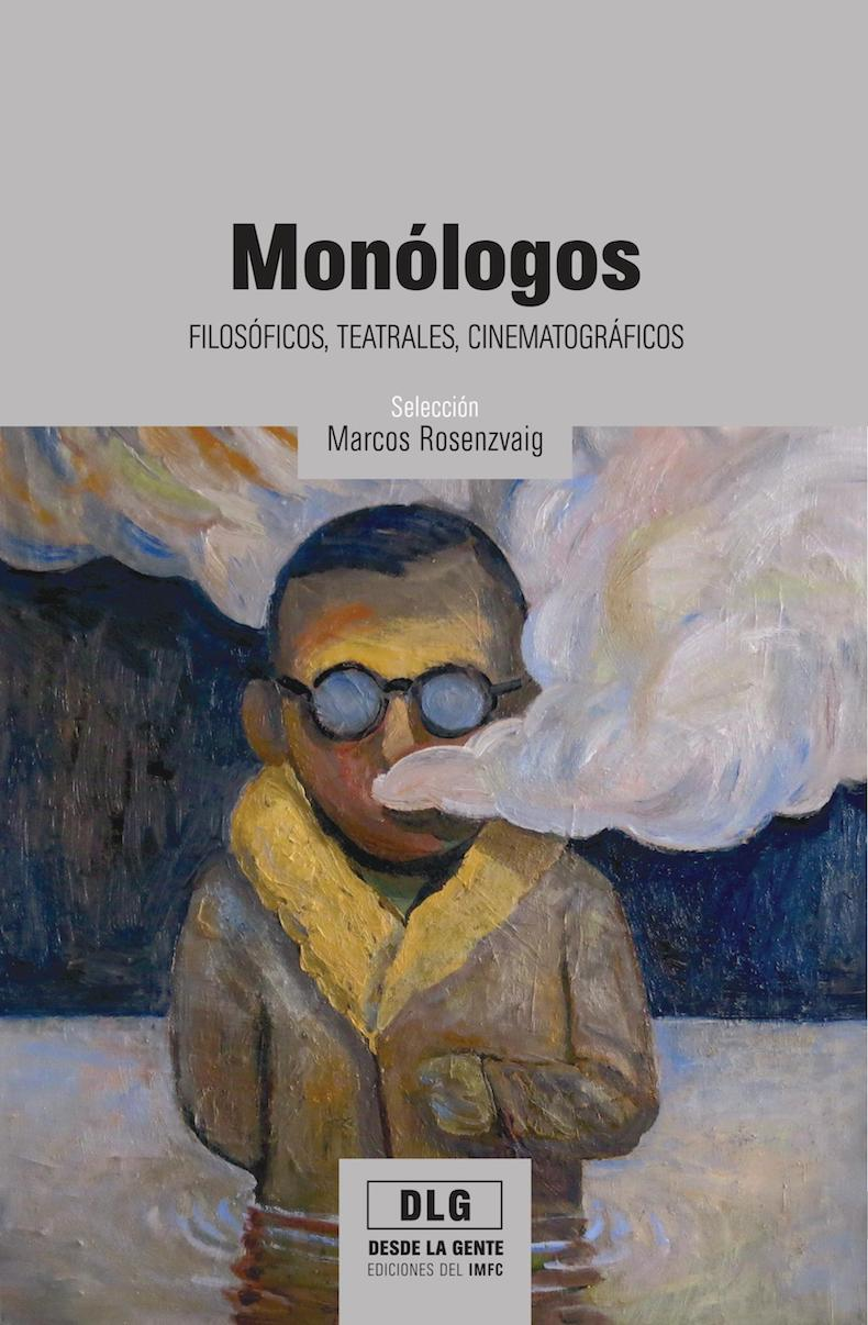 Libro Rosenzvaig 22 - Monólogos filosóficos, teatrales, cinematográficos (compilador)