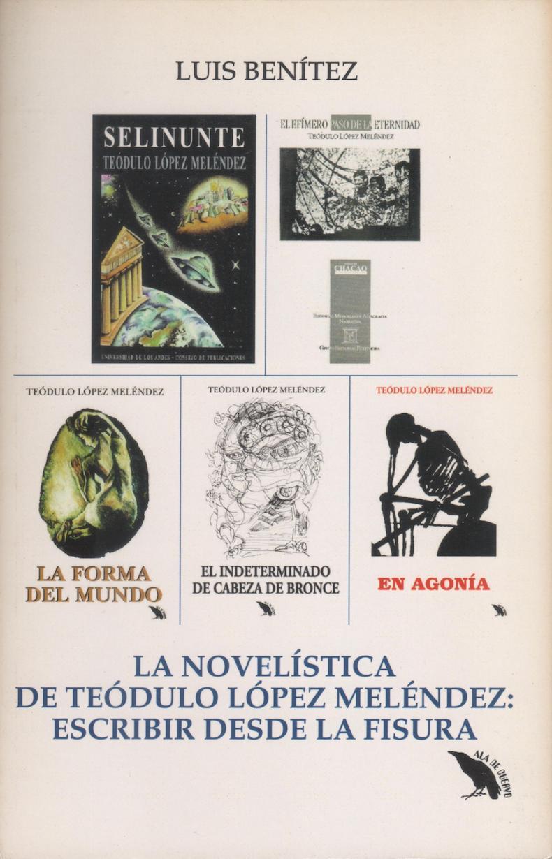 Libro Benítez 21 – La novelística de Teódulo López Meléndez. Escribir desde la fisura