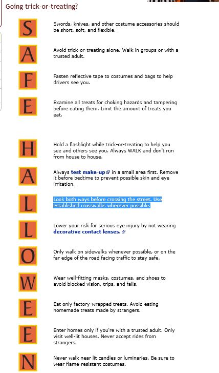 The CDC has Halloween tips for you at www.cdc.gov/family/halloween/