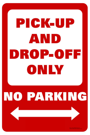 Drop Off & Pick Up Only Sign
