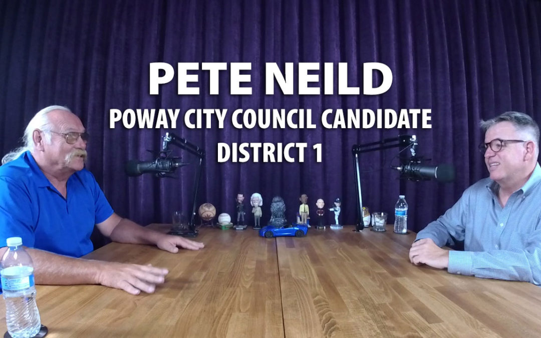 Pete Neild was a candidate for Poway City Council in 2018.