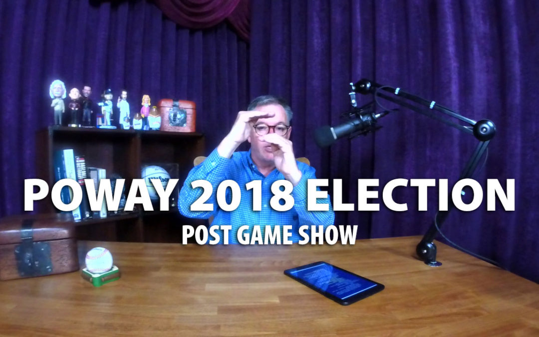 Poway 2018 Election Post Game Show offering results and commentary on elections for Poway Mayor, Poway City Council and Poway School Board.