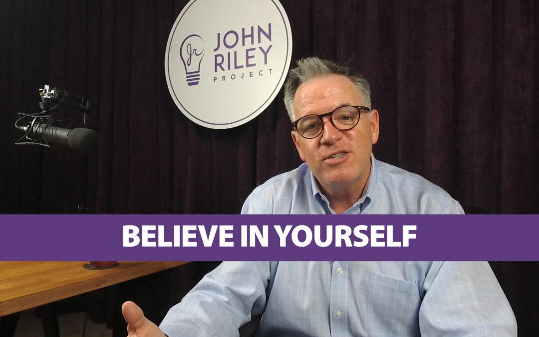 Believe in Yourself, John Riley Project