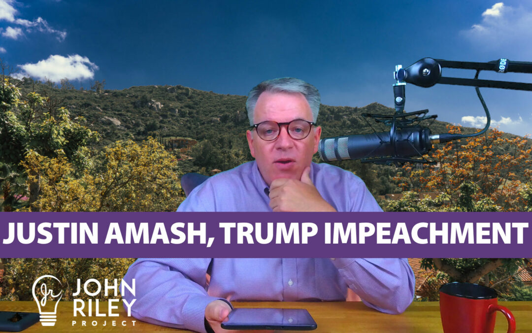 Justin Amash, Trump Impeachment, John Riley Project