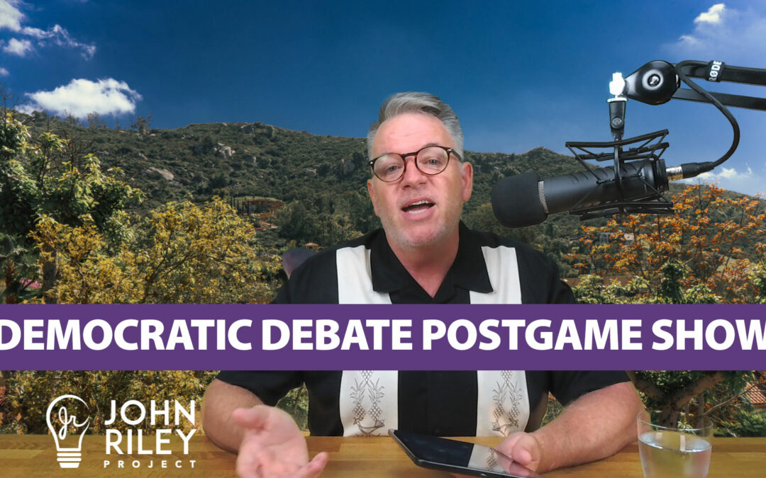 Democratic Debate POTUS Post Game Show JRP0060 John Riley Project