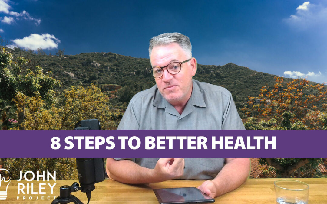 8 Steps toward better health, John Riley Project, JRP0064