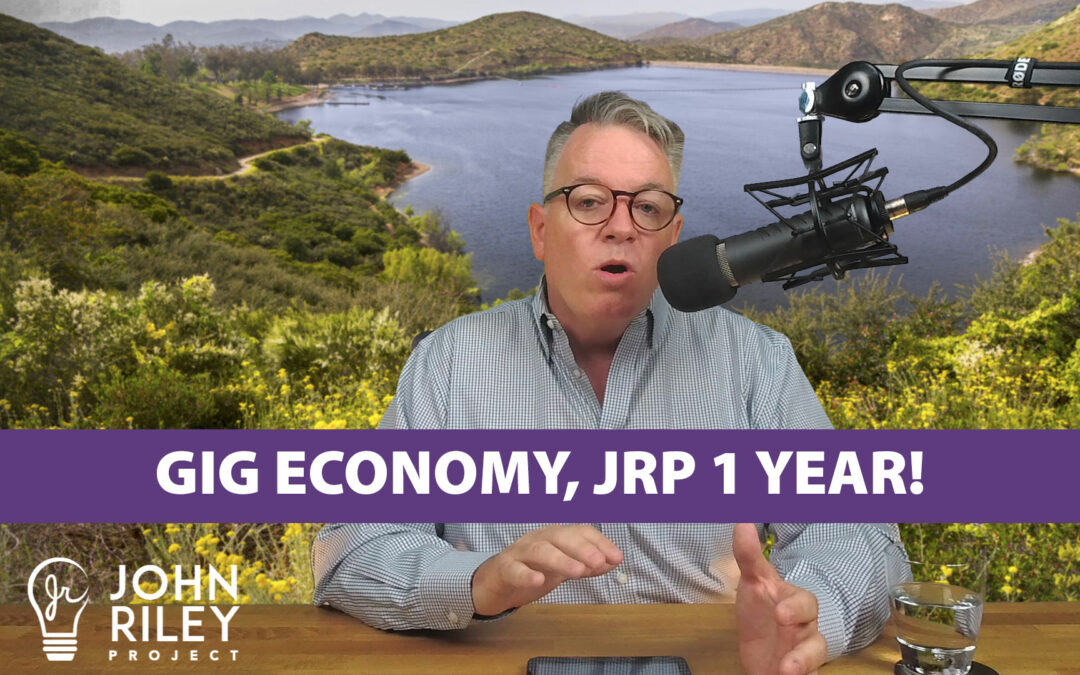 gig economy, AB5, John Riley Project, JRP 1 Year Anniversary, JRP0076