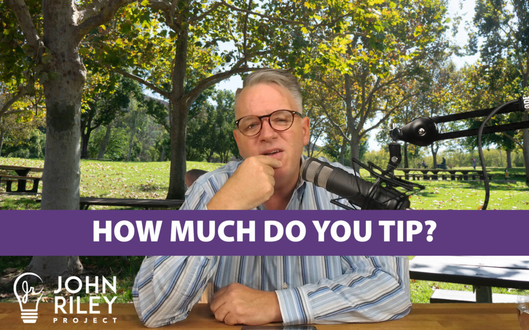 How Much Do You Tip? JRP0084