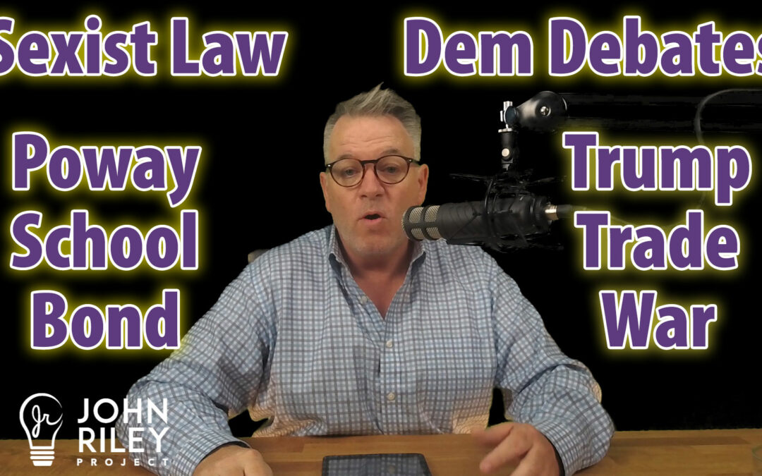 Sexist Law, Dem Debate, Poway School Bond, JRP0093