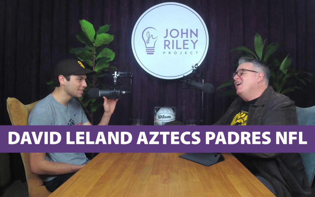 David Leland Aztecs, Padres, NFL, Sports Update, John Riley Project, JRP0101
