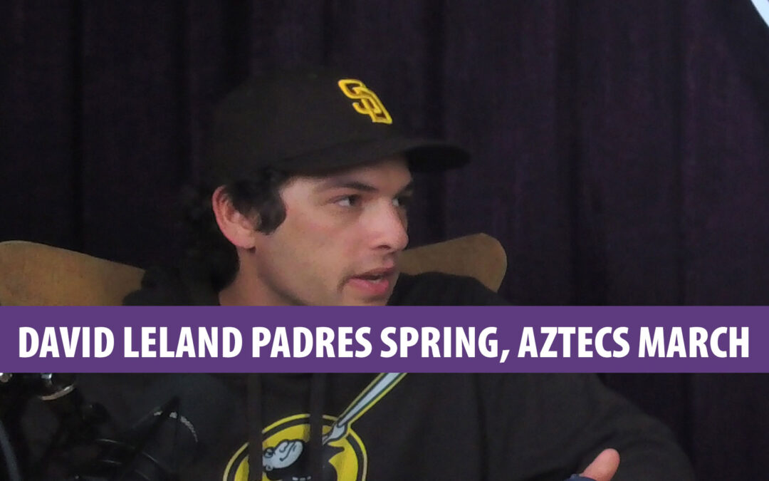David Leland, Padres Spring Training, Aztecs postseason, John Riley Project, JRP0116