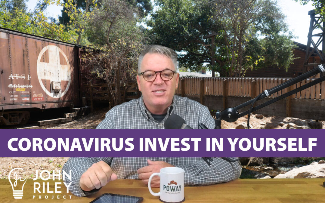 Coronavirus – Invest in Yourself