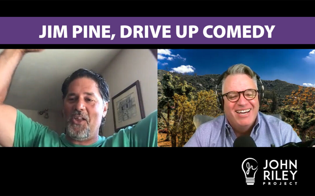 Jim Pine, Drive Up Comedy, John Riley Project, JRP0138