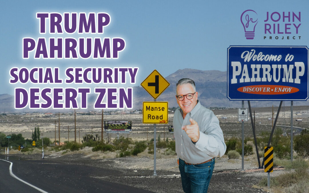 Trump, Pahrump, Social Security, John Riley Project, JRP1048