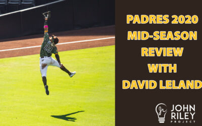 Padres 2020 Mid-Season Report with David Leland, JRP0153