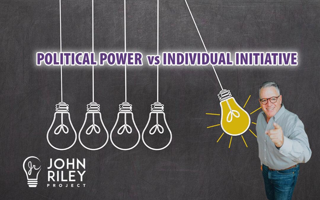 Political Power, Individual Initiative, John Riley Project, JRP0164