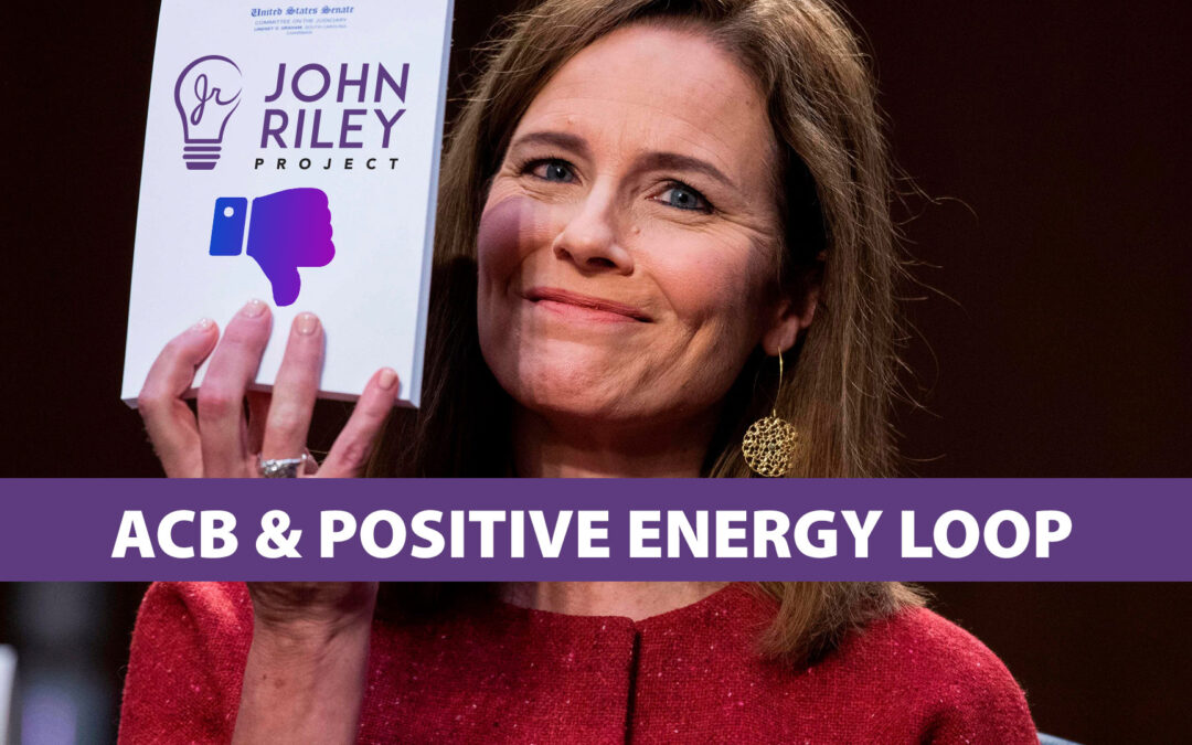amy coney barrett, positive energy loop, john riley project, jrp0176