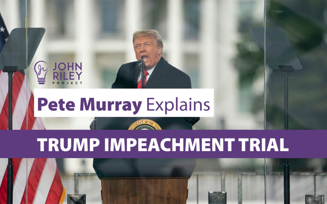 pete murray, trump impeachment, John Riley Project, JRP0198