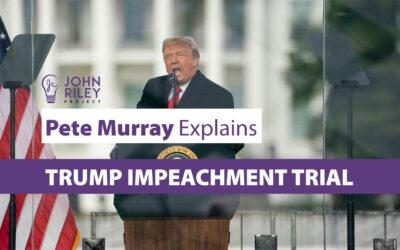 Pete Murray Explains Trump Impeachment Trial, JRP0198