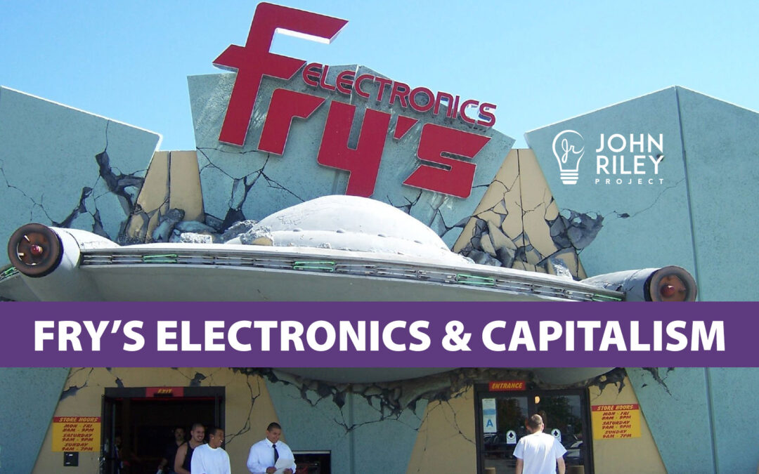 Fry's Electronics, Capitalism, Best Buy, John Riley Project, JRP0205