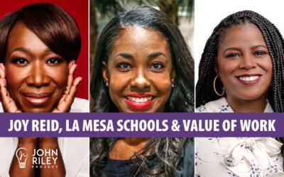Joy Reid, La Mesa Schools, and the Value of Work, JRP0209