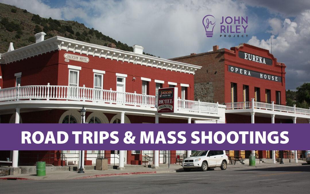 eureka, road trips, mass shootings, john riley project, jrp0215
