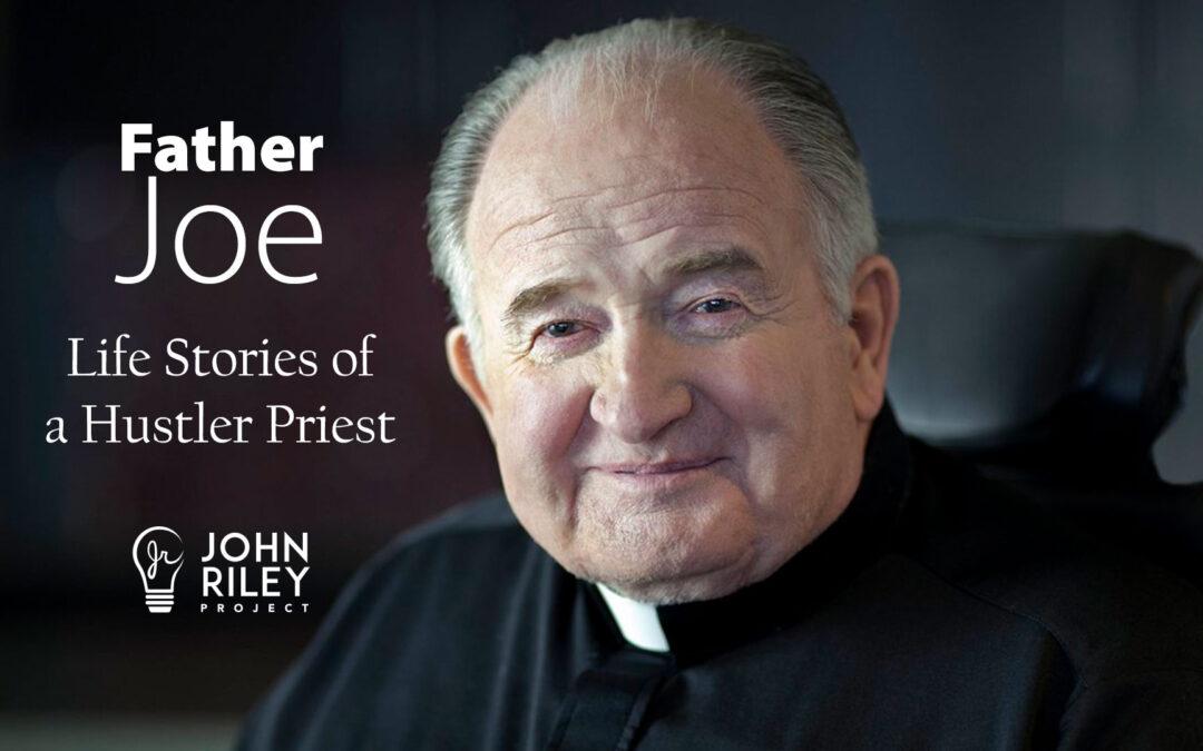 Father Joe, Life Stories of a Hustler Priest, Kathryn Cloward, John Riley Project, JRP0225