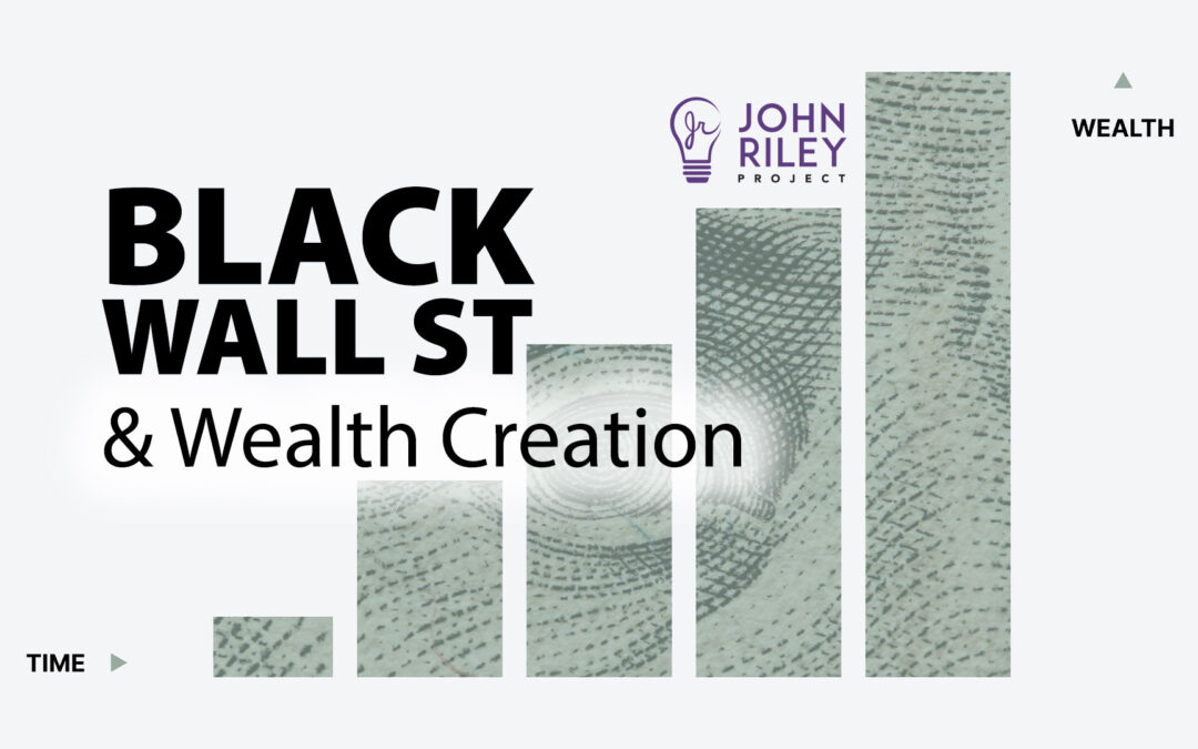 Black Wall Street and Wealth Creation, JRP0239