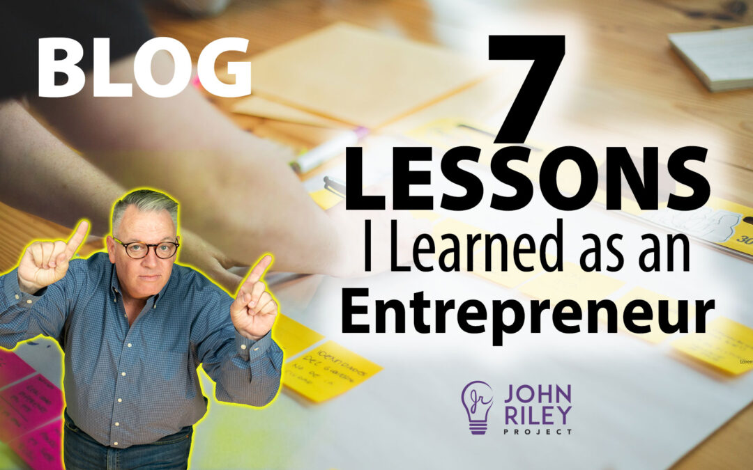 7 Lessons I Learned as an Entrepreneur