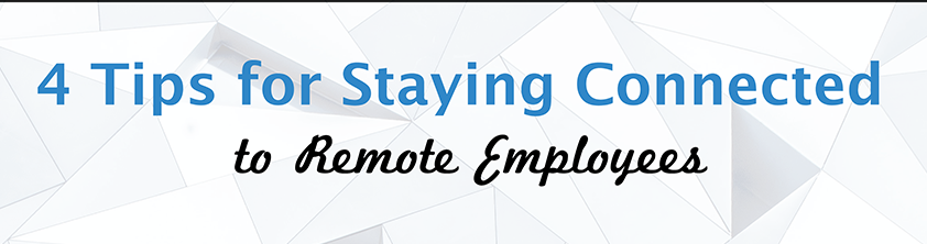Stay connected to remote employees