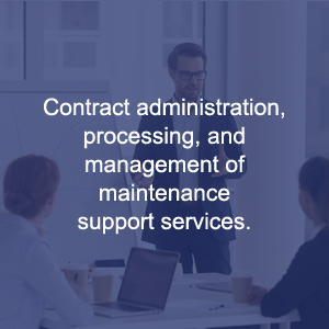 Contract Administration, Processing, And Management Of Maintenance Support Services.