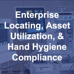 Enterprise Locating, Asset Utilization And Hand Hygiene Compliance