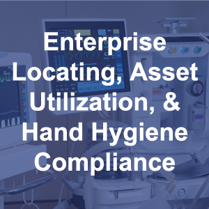 Enterprise Locating, Asset Utilization And Hand Hygiene Compliance